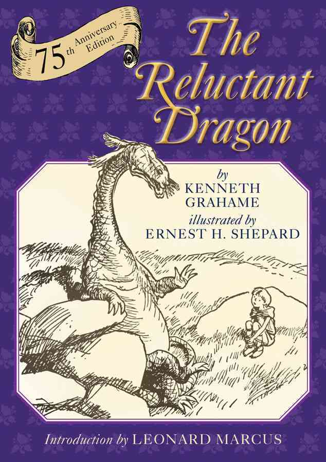 The Reluctant Dragon By Grahame, Kenneth/ Shepard, Ernest H. (ILT)/ Marcus, Leonard (FRW)