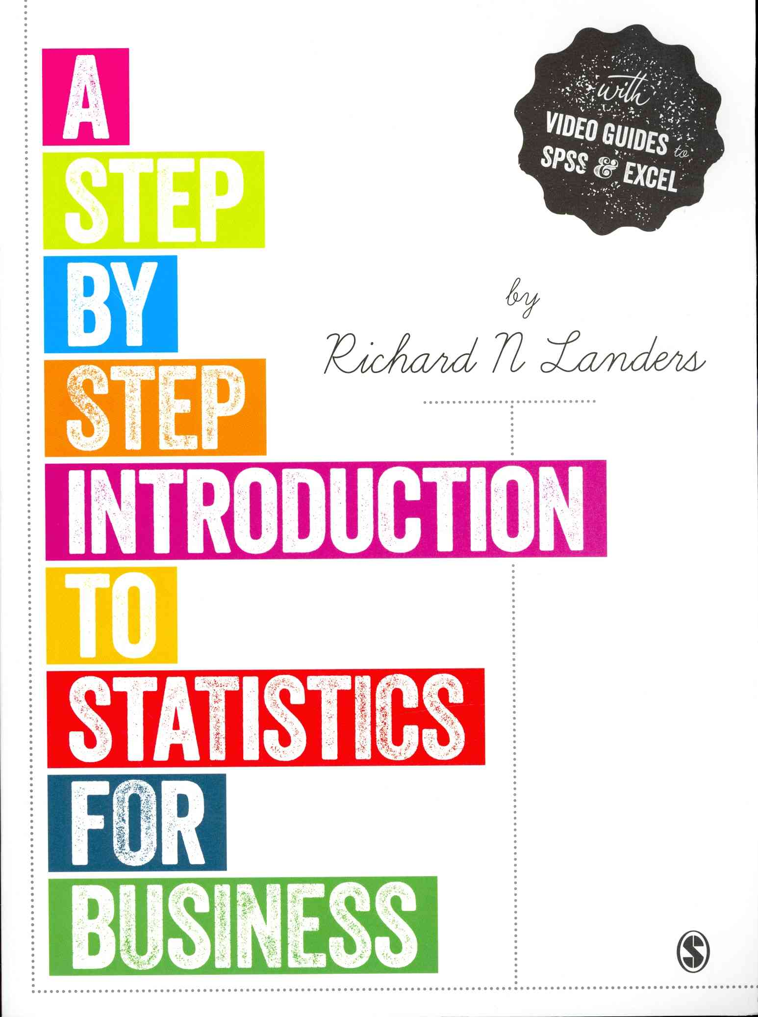 A Step-by-Step Introduction to Statistics for Business By Landers, Richard N.