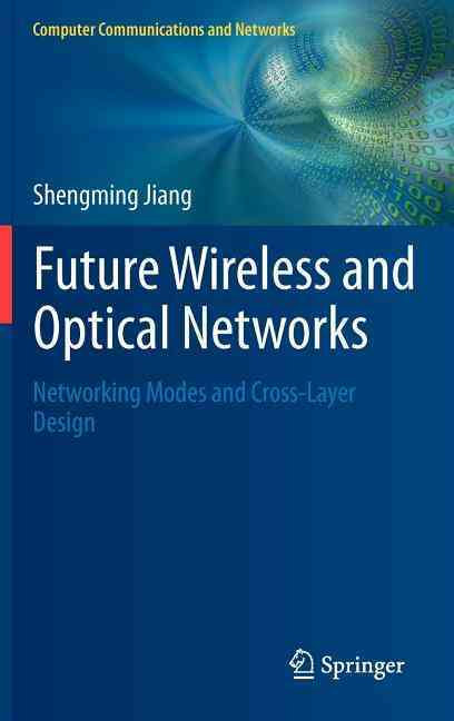 Future Wireless and Optical Networks By Jiang, Shengming